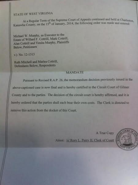 This is the latest document from the Supreme Court dated 15 January 2014 and the final order and entered into the court record. This ends the civil action involving the Willard Cottrill Estate issue of Ruth Mitchell being able to live happily ever after in her home free of harassment.
