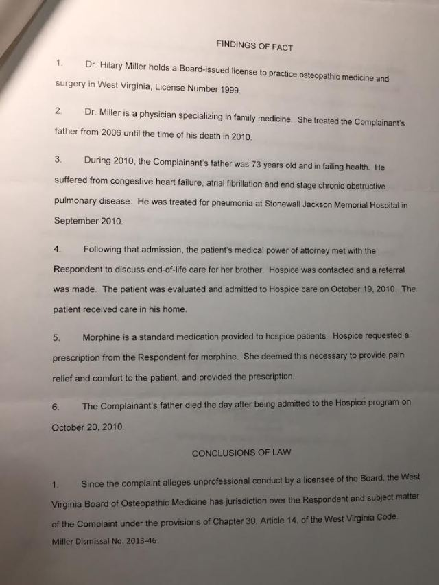 Here is the finding of facts from the BOGUS DO INVESTIGATION of Dr. Hillary Miller regarding prescribing morphine whose papers releasing him from hospital care clearly shows no need for Morphine and that he as NOT in danger of leaving this world, as soon as he actually did with the help of deadly drugs literally being shoved down his throat.